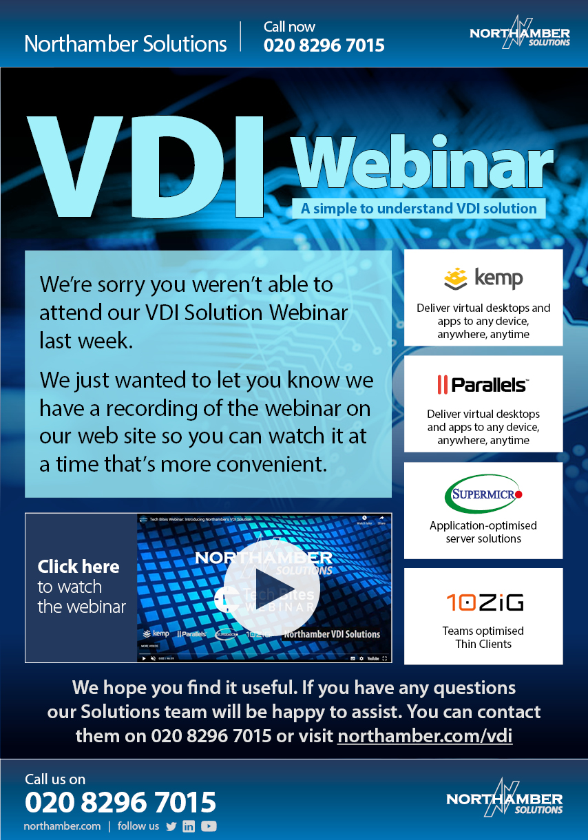 Watch a recording of the Northamber VDI webinar - including Kemp, Parallels, Supermicro & 10ZiG.